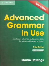 Advanced Grammar in Use : A self-study reference and practice book for advanced learners of English : with answers